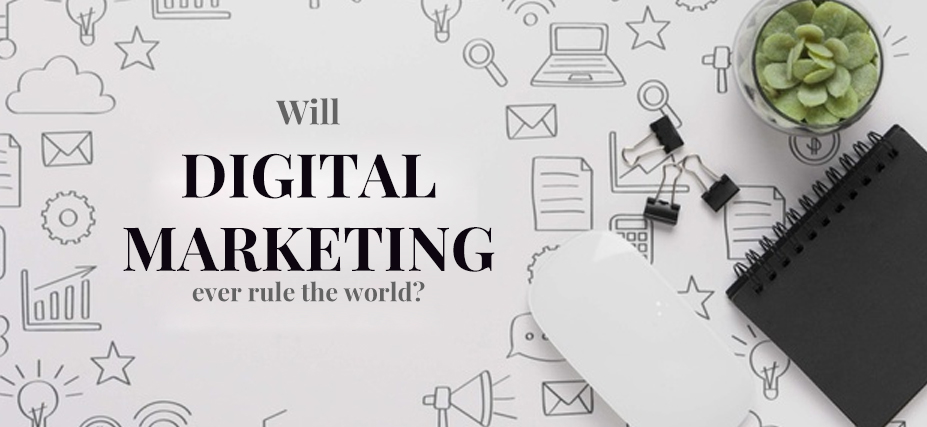 Will-digital-marketing-ever-rule-the-world